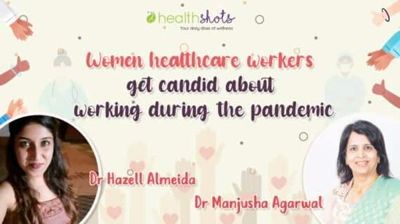Women Healthcare Workers Get Candid About Working During The Pandemic