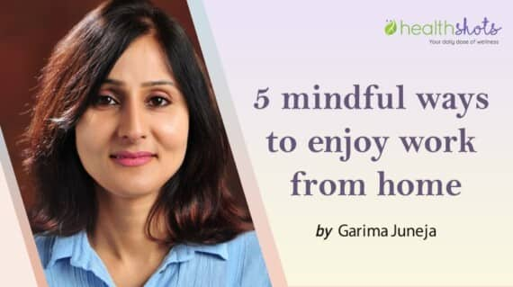 5 Mindful Ways To Enjoy Work From Home