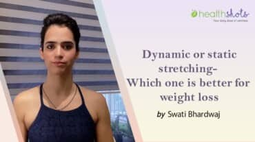 Dynamic or Static Stretching: Which One Is Better For Weight Loss?