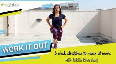 Work It Out निकिता भारद्वाज के साथ | Ep 9: काम के दौरान आराम दिलाने वाले व्यायाम